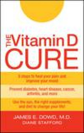 Vitamin D Cure by James Dowd & Diane Stafford