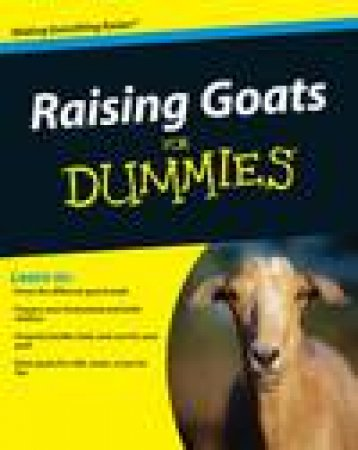 Raising Goats for Dummies by Cheryl K Smith