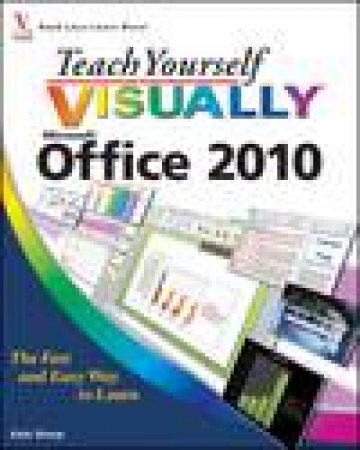 Teach Yourself Visually Microsoft Office 2010 by Kate Shoup