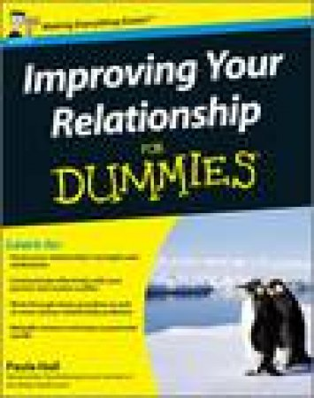 Improving Your Relationship for Dummies by Paula Hall