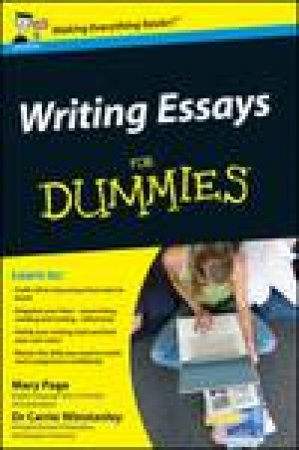 Writing Essays for Dummies by Mary Page & Carrie Winstanley