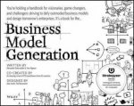 Business Model Generation: A Handbook for Visionaries, Game Changers, and Challengers by Alexander Osterwalder & Yves Peigner