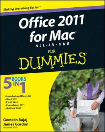 Office 2011 for Mac All-In-One for Dummies by Geetesh Bajaj & James Gordon