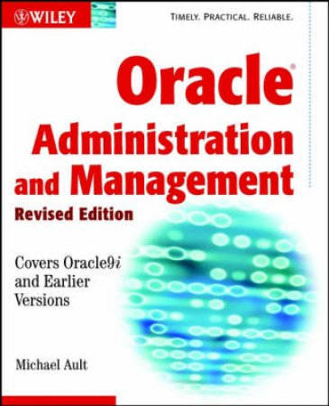 Oracle 9i Administration And Management by Michael Ault