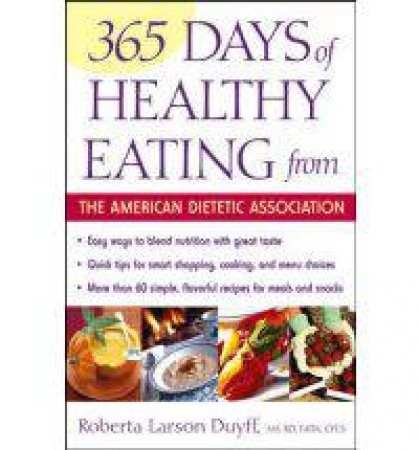 365 Days Of Healthy Eating From The American Dietetic Association by American Dietetic Association