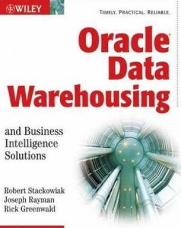 Oracle Data Warehousing: With Business Intelligence Solutions by Various