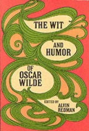 Wit and Humor of Oscar Wilde