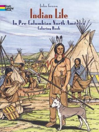 Indian Life in Pre-Columbian North America Coloring Book