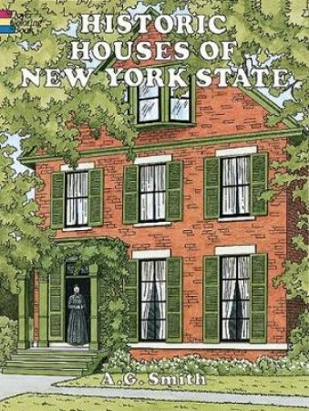 Historic Houses of New York State by A. G. SMITH