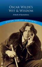 Oscar Wildes Wit And Wisdom