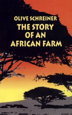 Story of an African Farm by OLIVE SCHREINER