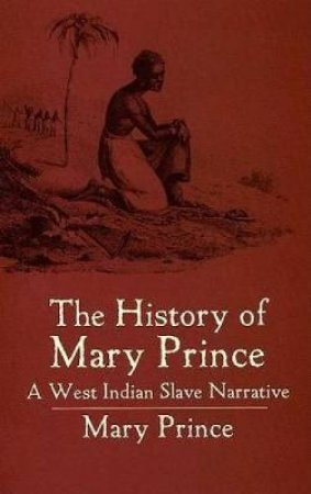 History of Mary Prince by MARY PRINCE