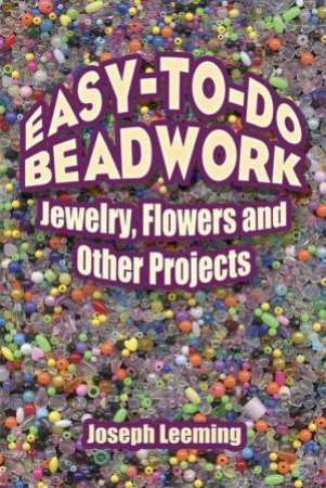 Easy-to-do Beadwork by Joseph Leeming & Jessie Robinson