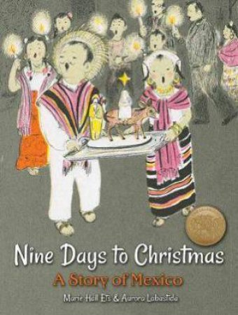 Nine Days To Christmas: A Story Of Mexico by Marie Hall Ets