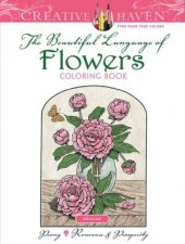 Creative Haven The Beautiful Language Of Flowers Coloring Book