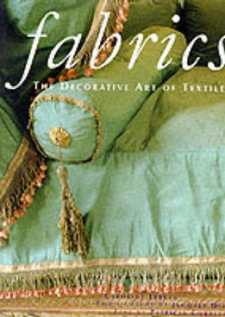 Fabrics: Decorative Art Of Textiles by C Lebeau & P Dirand