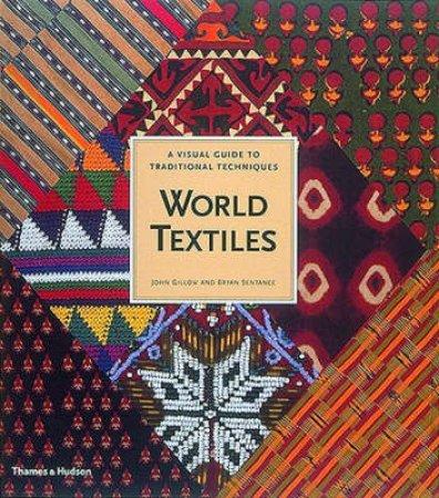 World Textiles by J Gillow & B Sentance