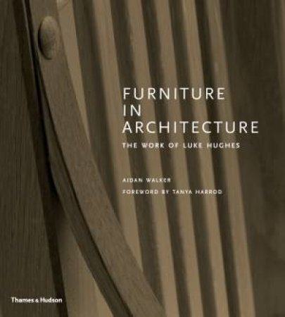 Furniture In Architecture by Aidan Walker & Tanya Harrod