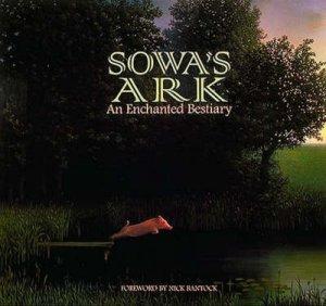Sowa's Ark: An Enchanted Bestiary by Michael Sowa