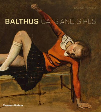 Balthus: Cats and Girls by Sabine Rewald