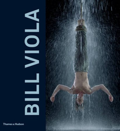 Bill Viola by John Hanhardt