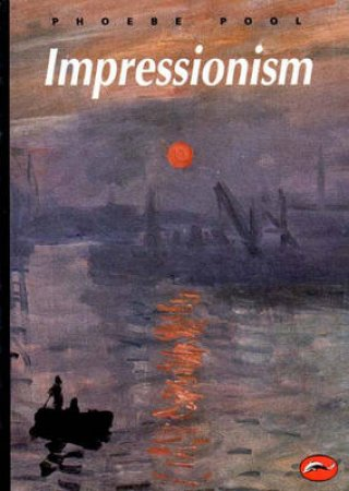 The World Of Art: Impressionism by Phoebe Pool