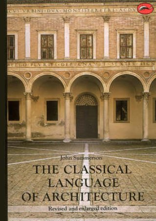 World Of Art: Classical Language Of  Architecture by John Summerson