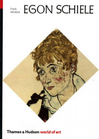 The World Of Art: Schiele by Frank Whitford