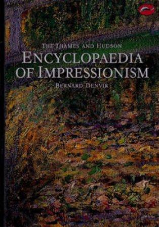 The World Of Art: Encyclopaedia Of Impressionism by Bernard Denvir