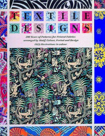 Textile Designs: 200 Years Of Patterns For Printed Fabrics by S Meller & J Elffers