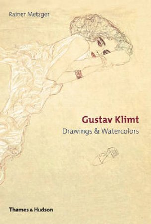 Klimt:Drawings And Watercolours by Rainer Metzger