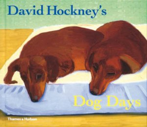 David Hockney's Dog Days by Hockney David