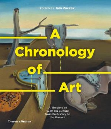 A Chronology Of Art by Iain Zaczek