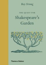 The Quest for Shakespeares Garden