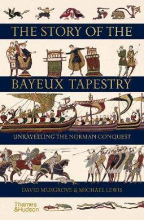 The Story Of The Bayeux Tapestry
