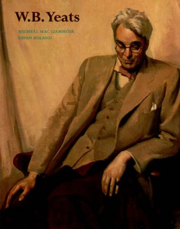 Literary Lives: W B Yeats by Mac Liammoir & Boland