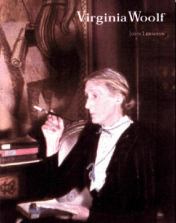 Literary Lives: Virginia Woolf by John Lehmann