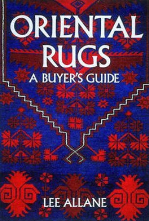 A Buyer's Guide To Oriental Rugs