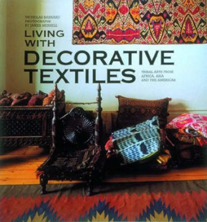 Living With Decorative Textiles by Nicholas Barnard