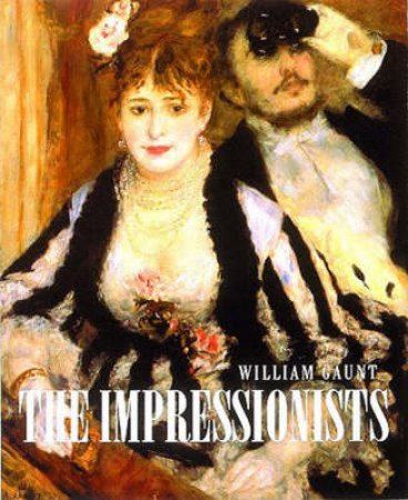 Impressionists by Gaunt William