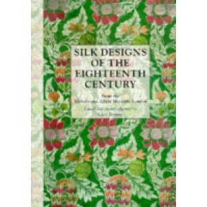 Silk Designs Of 18th Century by Clare Browne