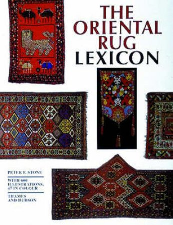 Oriental Rug Lexicon by Peter Stone