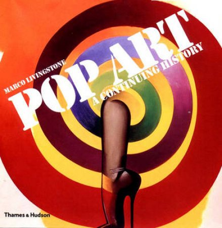 Pop Art:A Continuing History by Livingstone Marco