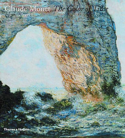 Colour Of Time:Claude Monet by Spate Virginia