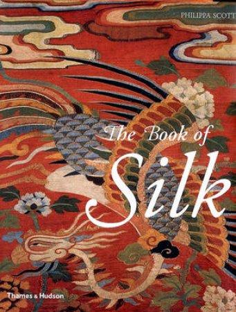 Book Of Silk by Scott Phillipa