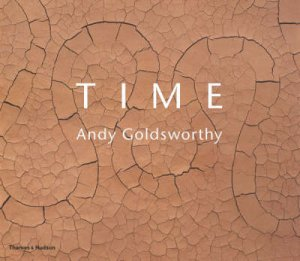 Time: Andy Goldsworthy by Andy Goldsworthy