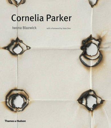 Cornelia Parker by Iwona Blazwick
