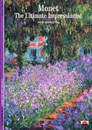 Monet:Ultimate Impressionist  (Nh) by Sylvie Patin