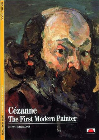 Cezanne:First Modern Painter  (Nh) by Hoog Michel