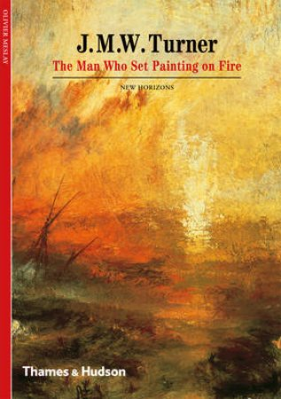 Turner,J.M.W:The Man Who Set Painting Of Fire by Mesley Olivier